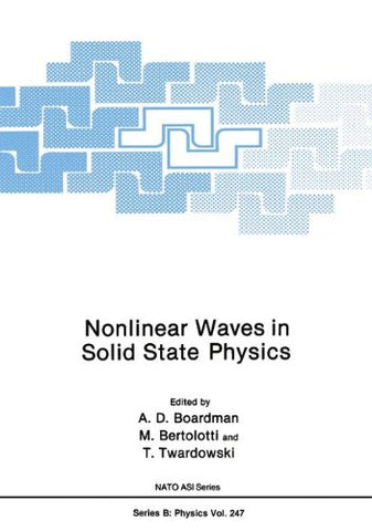 Nonlinear Waves In Solid State Physics (Nato Science Series B:)