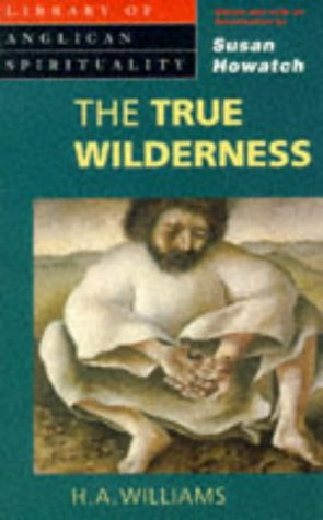 The True Wilderness (Library Of Anglican Spirituality)