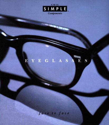 Eyeglasses (Chic Simple): Face To Face (Chic Simple Component Series)