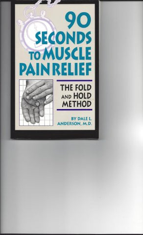 90 Seconds To Muscle Pain Relief: The Fold And Hold Method