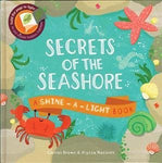 Secrets Of The Seashore (Shine-A-Light Book)
