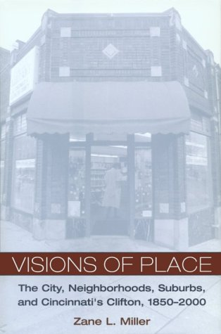 Visions Of Place: City, Neighborhoods, Suburbs, And Cincin (Urban Life & Urban Landscape)