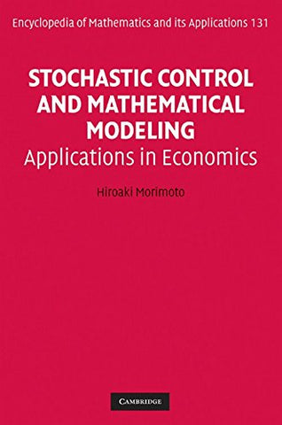 Stochastic Control And Mathematical Modeling: Applications In Economics (Encyclopedia Of Mathematics And Its Applications)