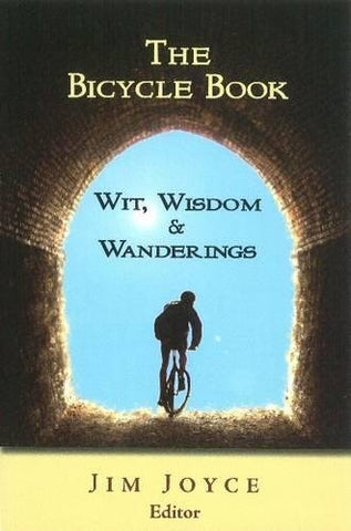 The Bicycle Book: Wit, Wisdom And Wanderings