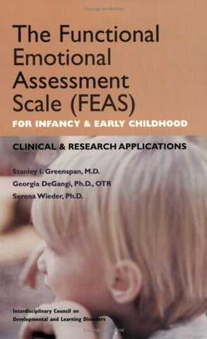 The Functional Emotional Assessment Scale (Feas) For Infancy And Early Childhood: Clinical And Research Applications