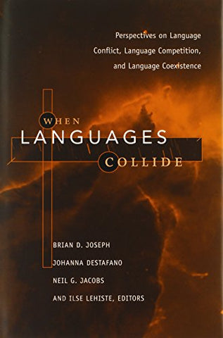 When Languages Collide: Perspectives On Language Conflict, Competition, And Language Coexistence