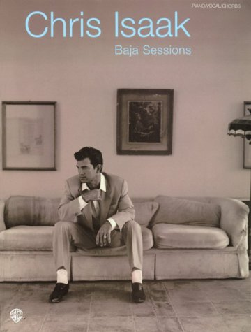 Chris Isaak -- Baja Session: Piano/Vocal/Chords