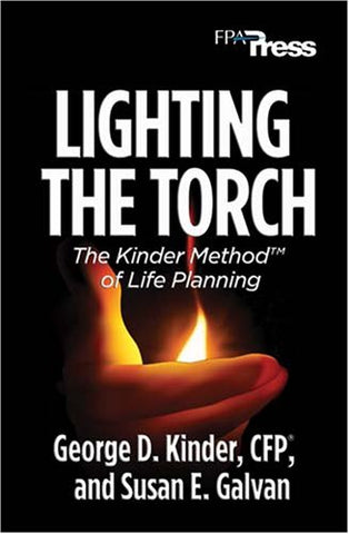 Lighting The Torch: The Kinder Method(Tm) Of Life Planning