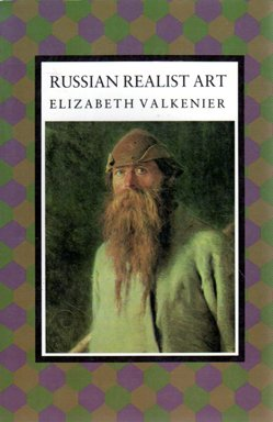 Russian Realist Art: The State And Society : The Peredvizhniki And Their Tradition (Studies Of The Harriman Institute)