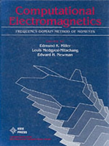 Computational Electromagnetics (Ieee Press Selected Reprint Series)