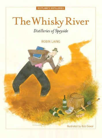 The Whisky River: Distilleries Of Speyside