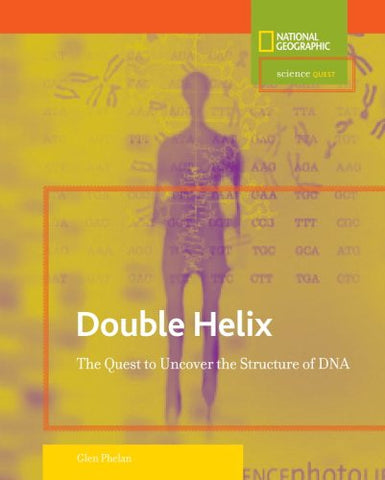 Science Quest: Double Helix: The Quest To Uncover The Structure Of Dna