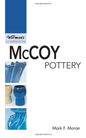 Mccoy Pottery: A Warman'S Companion