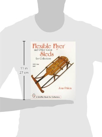 Flexible Flyer And Other Great Sleds For Collectors (Schiffer Book For Collectors)