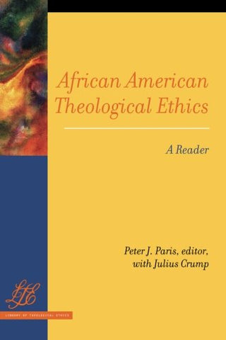 African American Theological Ethics: A Reader (Library Of Theological Ethics)