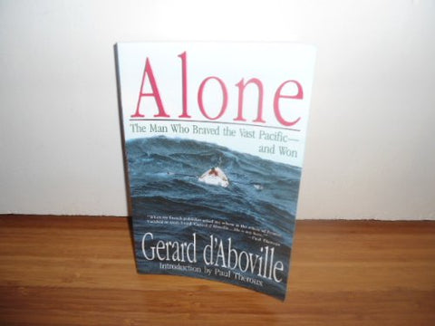 Alone: The Man Who Braved The Vast Pacific And Won