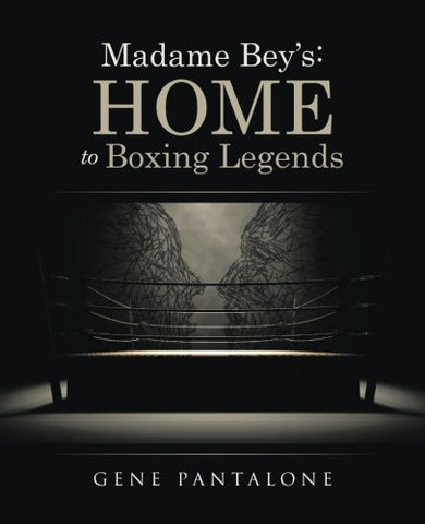 Madame Beys: Home To Boxing Legends