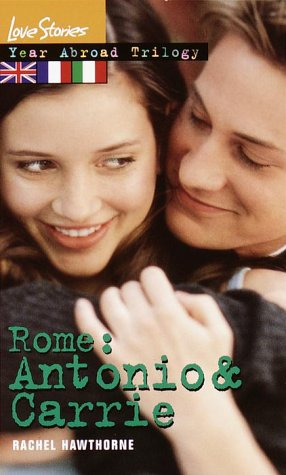 Rome: Antonio & Carrie: Year Abroad Trilogy 3 (Love Stories)