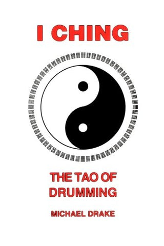 I-Ching : The Tao Of Drumming