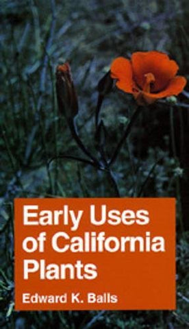 Early Uses Of California Plants (California Natural History Guides)