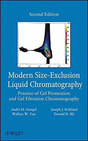Modern Size-Exclusion Liquid Chromatography: Practice Of Gel Permeation And Gel Filtration Chromatography,  2Nd Edition
