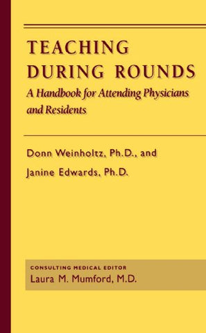 Teaching During Rounds: A Handbook For Attending Physicians And Residents