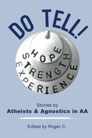 Do Tell!: Stories By Atheists And Agnostics In Aa