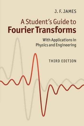 A Student'S Guide To Fourier Transforms: With Applications In Physics And Engineering (Student'S Guides)