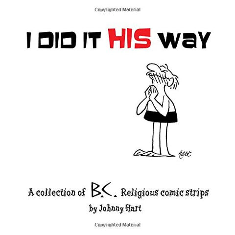 I Did It His Way: A Collection Of B.C. Religious Comic Strips