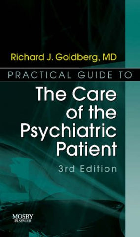 Practical Guide To The Care Of The Psychiatric Patient: Practical Guide Series, 3E