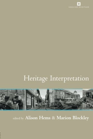 Heritage Interpretation (Issues In Heritage Management)