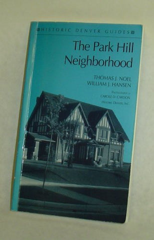 The Park Hill Neighborhood (Historic Denver Guides)
