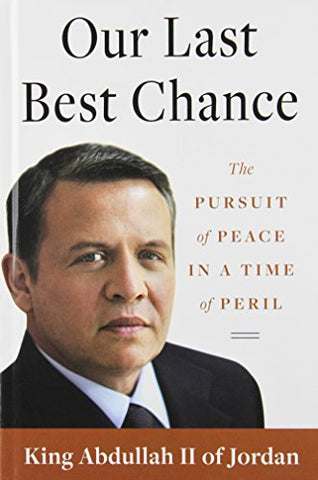 Our Last Best Chance: The Pursuit Of Peace In A Time Of Peril (Thorndike Press Large Print Nonfiction Series)