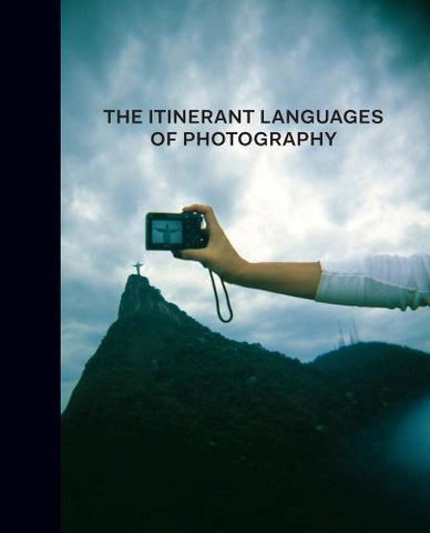 The Itinerant Languages Of Photography