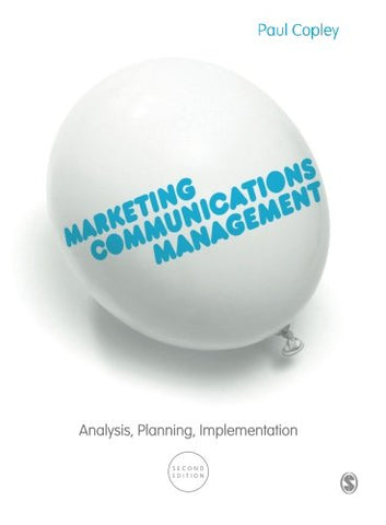 Marketing Communications Management: Analysis, Planning, Implementation
