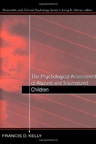 The Psychological Assessment Of Abused And Traumatized Children (Personality & Clinical Psychology (Hardcover))