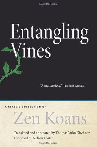 Entangling Vines: A Classic Collection Of Zen Koans