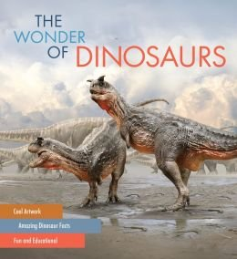 The Wonder Of Dinosaurs