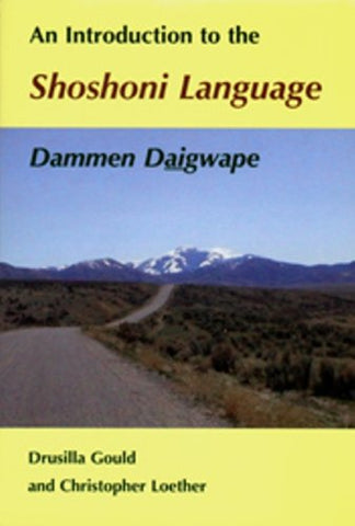 An Introduction To The Shoshoni Language: Dammen Daigwape