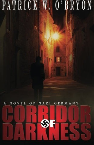 Corridor Of Darkness: A Novel Of Nazi Germany