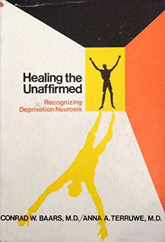 Healing The Unaffirmed: Recognizing Deprivation Neurosis