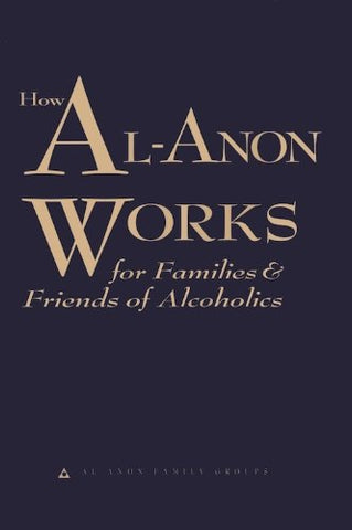 How Al-Anon Works For Families & Friends Of Alcoholics