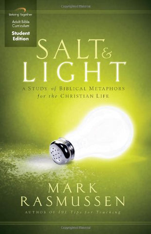 Salt And Light Curriculum (Student Edition): A Study Of Biblical Metaphors For The Christian Life