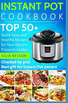 Instant Pot Cookbook.: Top 50+ Quick Easy And Healthy Recipes For Your Electric Pressure Cooker.