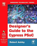 Designer'S Guide To The Cypress Psoc (Embedded Technology)