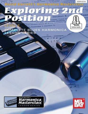 Exploring 2Nd Position, Level 2: Complete Blues Harmonica Lesson Series (Harmonica Masterclass Lesson, Level 2)