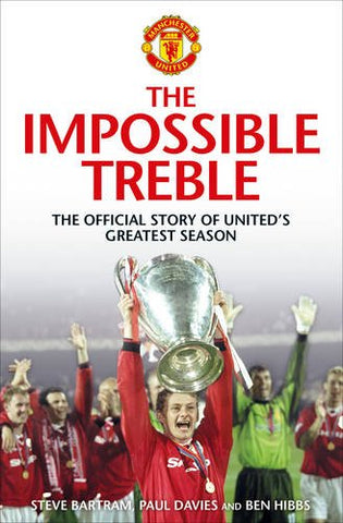 The Impossible Treble: The Official Story Of United'S Greatest Season
