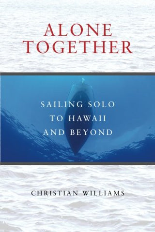 Alone Together: Sailing Solo To Hawaii And Beyond