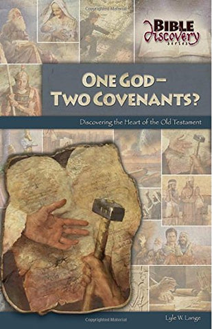 One God--Two Covenants? Discovering The Heart Of The Old Testament (Bible Discovery Series)