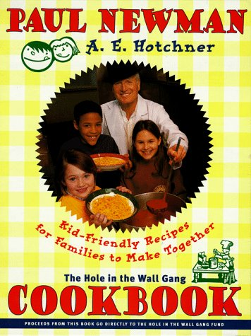 Hole In The Wall Gang Cookbook: Kid-Friendly Recipes For Families To Make Together